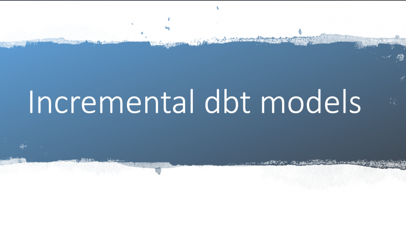 Incremental dbt models using Adobe Analytics Clickstream